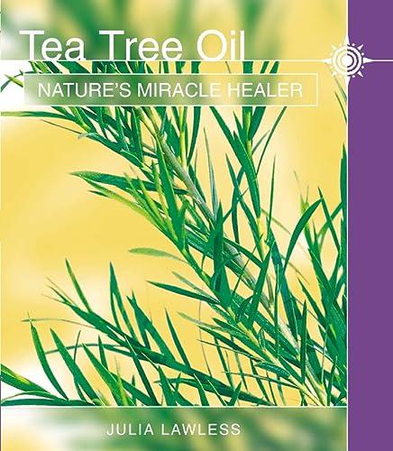 9780007110704: Tea Tree Oil: Nature's Miracle Healer