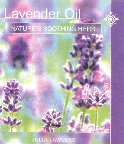 9780007110711: Lavender Oil: Nature's Soothing Herb