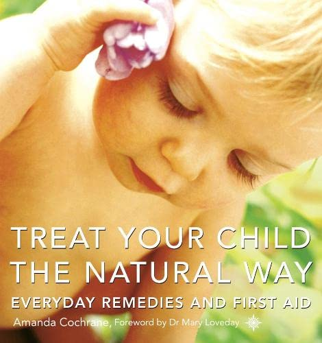 9780007110735: Treat Your Child the Natural Way
