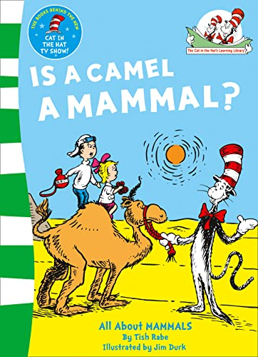 Is a Camel a Mammal? (The Cat in the Hat's Learning Library, Book 1): Rabe, Tish