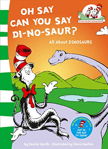 9780007111091: Oh Say Can You Say Di-no-saur?: All About Dinosaurs (The Cat in the Hat's Learning Library)