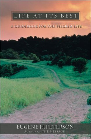 9780007111190: Life at Its Best: A Guidebook for the Pilgrim Life