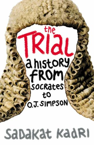 9780007111213: The Trial: A History from Socrates to O. J. Simpson