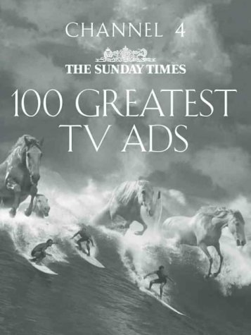 9780007111237: Channel 4/The Sunday Times 100 Greatest TV Ads