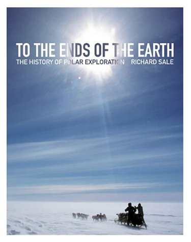 9780007111244: TO THE ENDS OF THE EARTH. The History of Polar Exploration.
