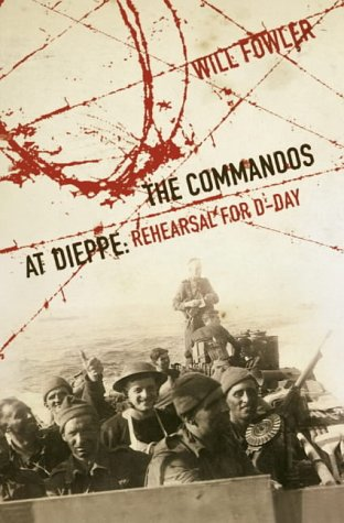 9780007111251: The Commandos at Dieppe: Rehearsal for D-Day