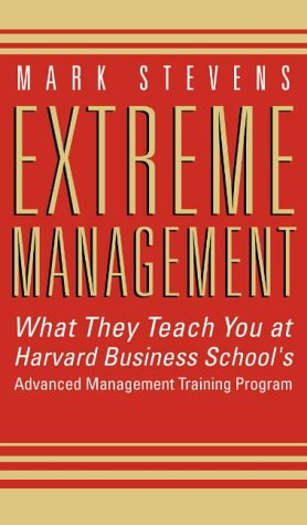 9780007111282: Extreme Management: What They Teach You at Harvard Business School's Advanced Management Training Program