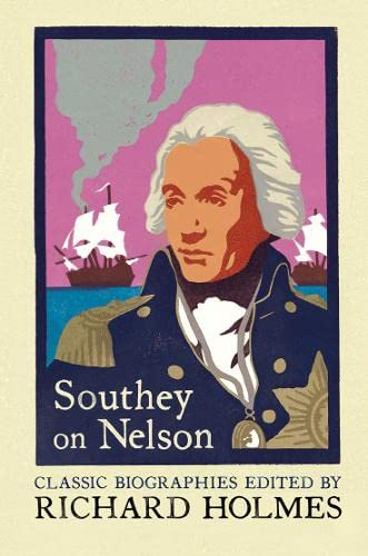 9780007111701: Southey on Nelson: The Life of Nelson by Robert Southey (Flamingo Classic Biographies)