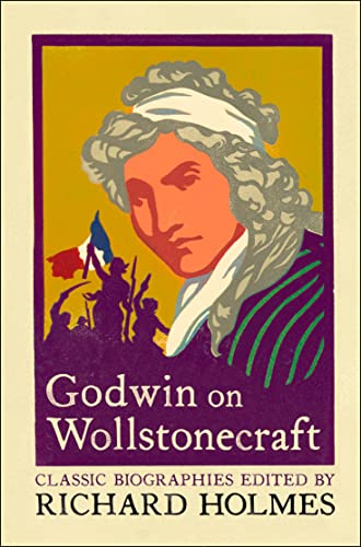 9780007111763: Godwin on Wollstonecraft: The Life of Mary Wollstonecraft by William Godwin (Lives That Never Grow Old)