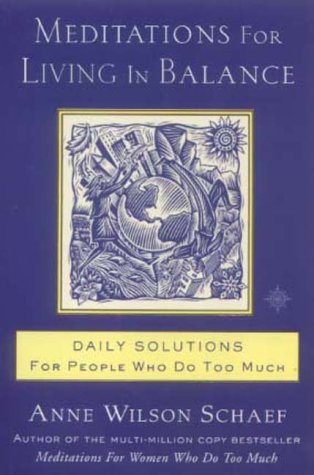 9780007111855: Meditations for Living in Balance: Daily Solutions for People Who Do Too Much