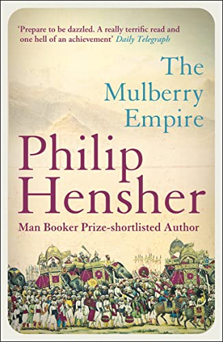 a literary analysis of the mulberry empire by philip hensher