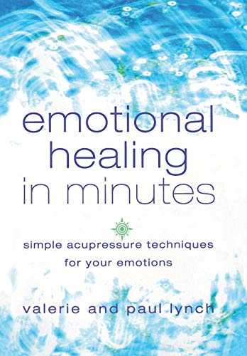 9780007112586: Emotional Healing in Minutes: Simple Acupressure Techniques For Your Emotions