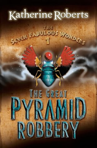 9780007112784: The Great Pyramid Robbery (The Seven Fabulous Wonders Series)