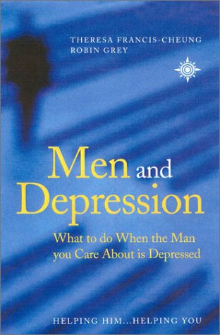 9780007112975: Men and Depression: What to Do When the Man You Care About is Depressed