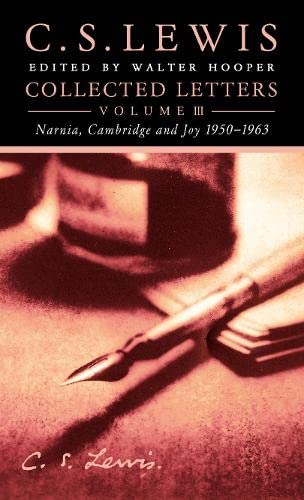 9780007113026: Collected Letters, Vol. 3: Narnia, Cambridge and Joy, 1950-1963