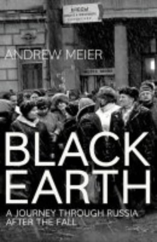 9780007113231: Black Earth: A journey through Russia after the fall