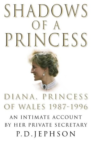 9780007113583: Shadows of a Princess: Diana, Princess of Wales 1987-1996 - An Intimate Account by Her Private Secretary