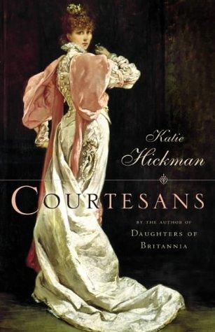 Courtesans.: Hickman, Kate
