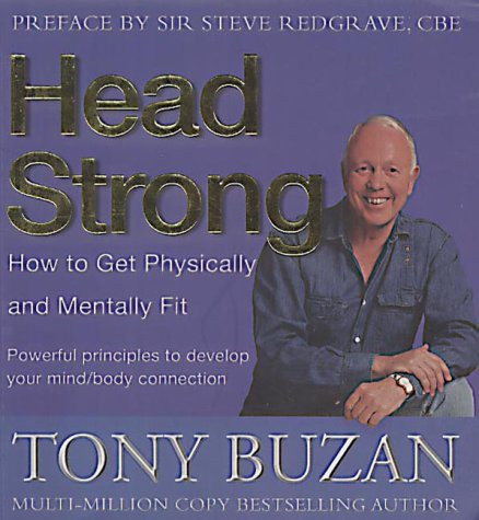 Head Strong: 10 Ways to Make the Most of Your Body and Mind: Buzan, Tony