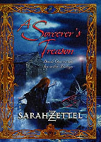 A Sorcerer's Treason (Book One of the Isavalta Trilogy)