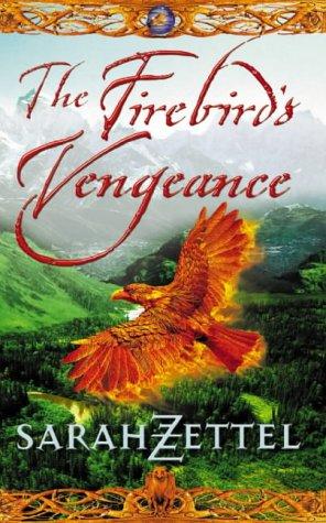 9780007114061: The Firebird's Vengeance (Isavalta Trilogy)