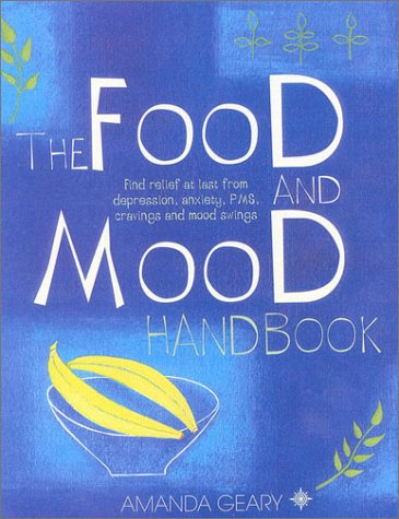 9780007114238: The Food and Mood Handbook: Find Relief at Last from Depression, Anxiety, PMS, Cravings and Mood Swings