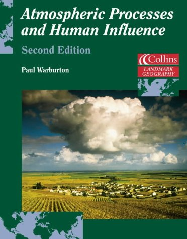 9780007114306: Atmospheric Processes and Human Influence (Landmark Geography)