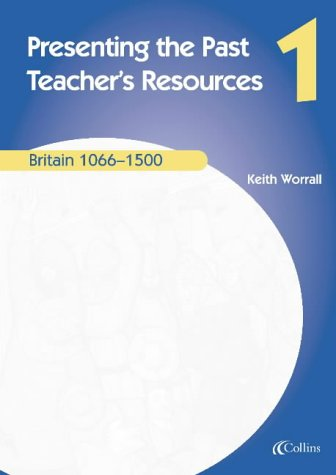 9780007114627: Presenting the Past (1) - Teacher's Resources: Britain 1066-1500