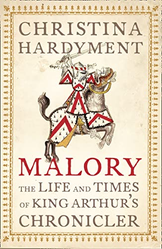 9780007114887: Malory: the life and times of King Arthur's chronicler