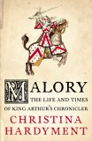 9780007114894: Malory: The Life and Times of King Arthur's Chronicler