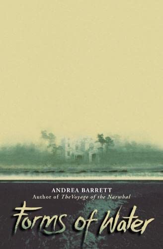 The Forms of Water: Andrea Barrett