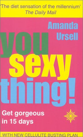 9780007114993: You Sexy Thing!: Get gorgeous in 15 days