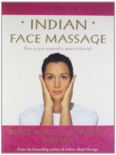 9780007115006: The Art of Indian Face Massage: How to Give Yourself a Natural Facelift