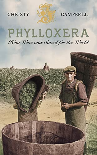 9780007115365: Phylloxera: How Wine was Saved for the World