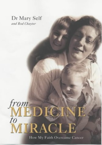 9780007115631: From Medicine to Miracle: How My Faith Overcame Cancer