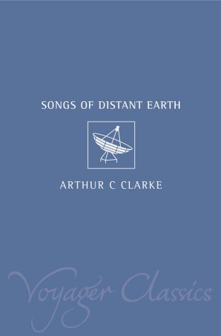 9780007115860: The Songs of Distant Earth (Voyager Classics)