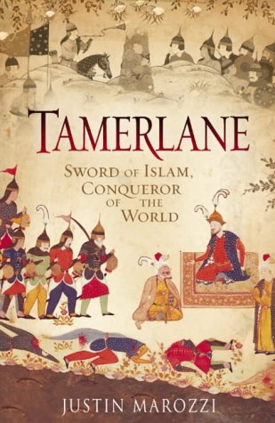 9780007116119: Tamerlane: Sword of Islam, Conqueror of the World