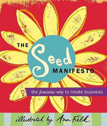 9780007116140: The SEED Manifesto: The Feminine Way to Create Business