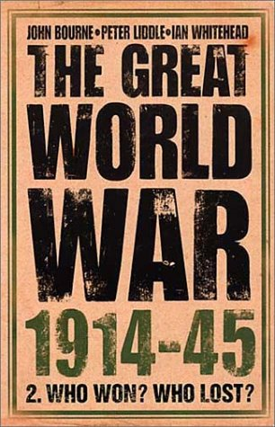 9780007116188: The Great World War 1914-1945: Who Won, Who Lost