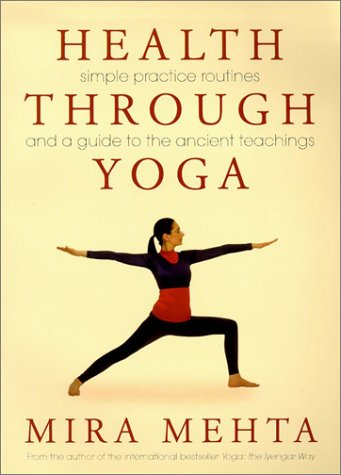 9780007116201: Health Through Yoga: Simple Practice Routines and a Guide to the Ancient Teachings