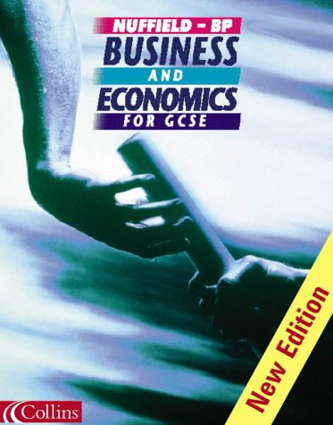 9780007116393: Nuffield/BP Business and Economics for GCSE
