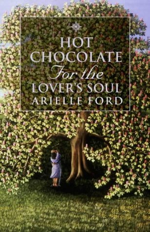 9780007116423: Hot Chocolate for the Lover's Soul: 101 True Stories of Soul Mates