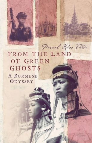9780007116812: From the land of Green Ghosts, A Burmese Odyssey