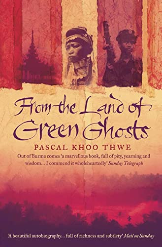 9780007116829: From the Land of Green Ghosts: A Burmese Odyssey