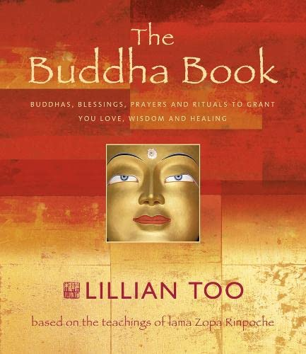 9780007117024: The Buddha Book: Buddhas, Blessings, Prayers and Rituals to Grant You Love, Wisdom and Healing