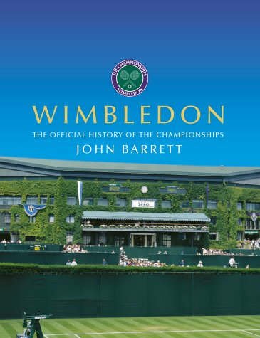 Wimbledon; the Official History of the Championships: Barrett, John