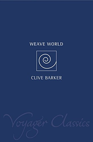 Weaveworld (Voyager Classics) (0007117140) by Clive Barker