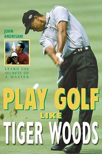 9780007117208: Play Golf Like Tiger Woods