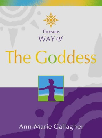 9780007117871: The Goddess: Discover Your Inner Goddess (Thorsons Way of)