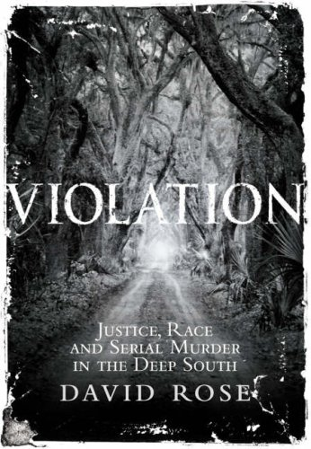 9780007118106: Violation: Justice, Race and Serial Murder in the Deep South